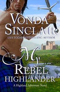 My Rebel Highlander: A Scottish Historical Romance