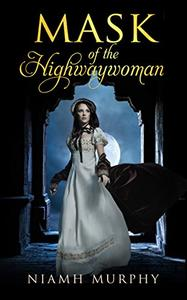 Mask of the Highwaywoman: A Historical Lesbian Romance