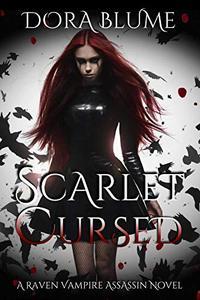 Scarlet Cursed: A Raven Vampire Assassin Novel