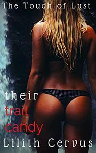 Their Trail Candy: