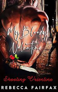 Shooting Valentine: My Bloody Valentine