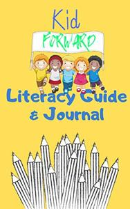 The Kid Forward Literacy Guide & Journal