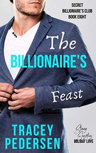 The Billionaire's Feast: Steamy Sensations Romance