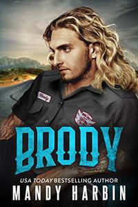 Brody: A Second Chance Bad Boy Mercenary Romance