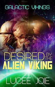 Desired by the Alien Viking: Book Two in the Galactic Vikings Mail Order Bride Series