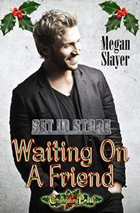 Waiting On A Friend (Set In Stone Multi-Author 12): A Start Me Up Christmas Story