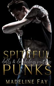 Spiteful Punks: dolls and douchebags part one