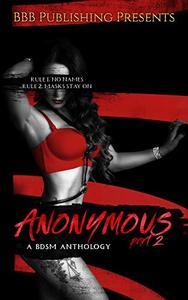 Anonymous Part 2: A BDSM Anthology