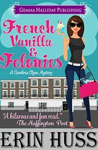 French Vanilla & Felonies: a humorous romantic mystery