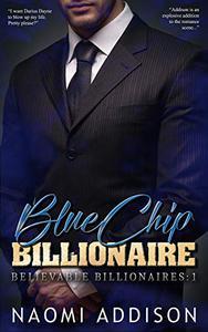 Blue Chip Billionaire: A Believable Billionaires Erotic Romance