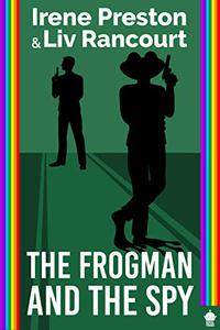 The Frogman and the Spy: A M/M Superhero Romance