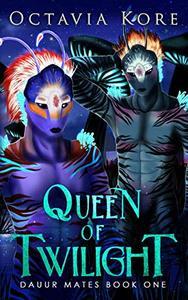 Queen Of Twilight: Dauur Mates Book One