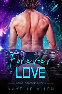 Forever Love: An Immortal MM Science Fiction Romance