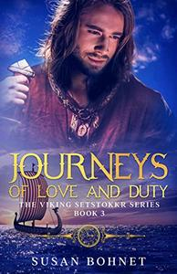 Journeys of Love and Duty: The Viking Setstokkr Series Book 3