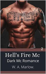 Hell's Fire MC: Book Two: Dark Mc Romance