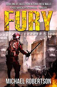 Fury: A Post-Apocalyptic Survival Thriller