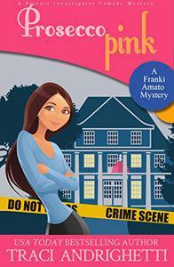 Prosecco Pink: A Private Investigator Comedy Mystery