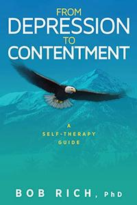 From Depression to Contentment: A Self-Therapy Guide
