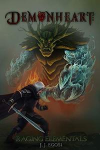 Demonheart: Book 1: Raging Elementals