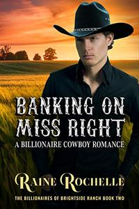 Banking on Miss Right: A Billionaire Cowboy Romance