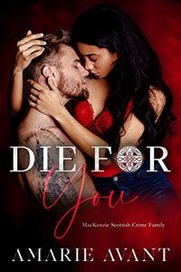 DIE FOR YOU: A Standalone Scottish BWWM Romance
