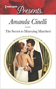 The Secret to Marrying Marchesi: A Secret Baby Romance