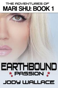 Earthbound Passion: The Adventures of Mari Shu, Vol 1