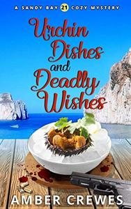 Urchin Dishes and Deadly Wishes