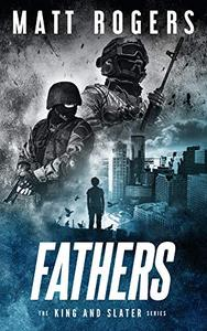 Fathers: A King & Slater Thriller