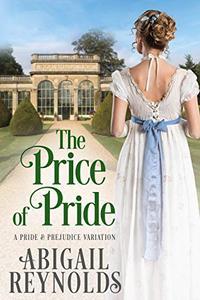 The Price of Pride: A Pride & Prejudice Variation
