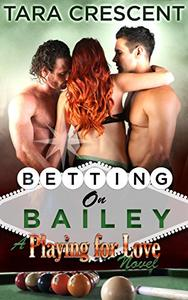 Betting on Bailey (A Menage Romance)