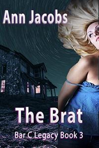 The Brat: Bar C Legacy, Book 3