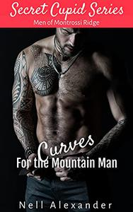 Curves For The Mountain Man: Men of Montrossi Ridge