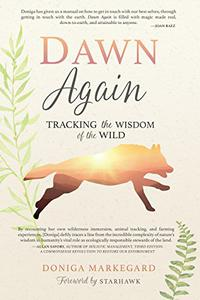 Dawn Again: Tracking the Wisdom of the Wild