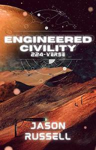 Engineered Civility: 224-Verse