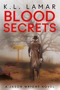 Blood Secrets: A Jason Wright Novel