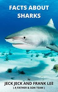 FACTS ABOUT SHARKS: A Children's Book About Sharks With Real Photos for Grade 2 and higher