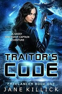 Traitor's Code: A Sassy Spaceship Captain Adventure