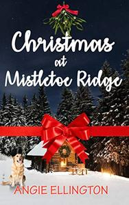 Christmas at Mistletoe Ridge: