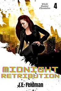 Midnight Retribution: The Witch Hunter Chronicles #4