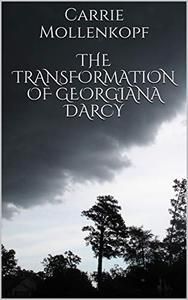 The Transformation of Georgiana Darcy