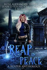 Reap In Peace : A Reaper Anthology