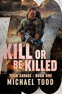 Kill Or Be Killed: (previously published as a part of Savage Reborn)