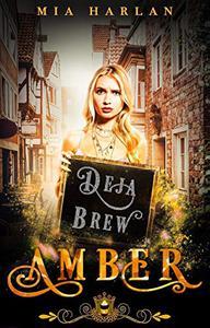 Amber: Deja Brew: A Paranormal Reverse Harem Romance