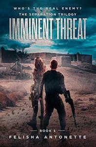 Imminent Threat: A Young Adult Post-Apocalyptic Dystopian Series