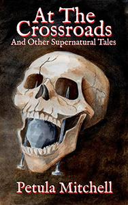 At The Cross Roads & Other Supernatural Tales