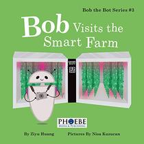 Bob Visits the Smart Farm: How computer technology based smart farm works and how vegetables grow in container farm.