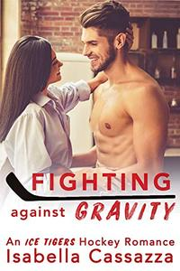 Fighting against Gravity: A Standalone  Enemies-to-Lovers Sports Romance