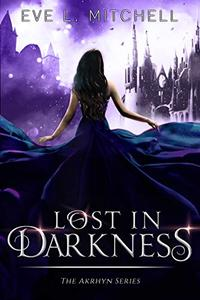Lost in Darkness: The Akrhyn Series