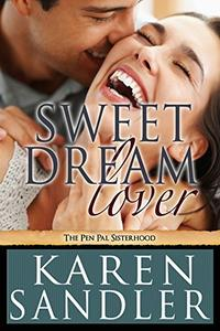 Sweet Dream Lover: The Pen Pal Sisterhood Book 4